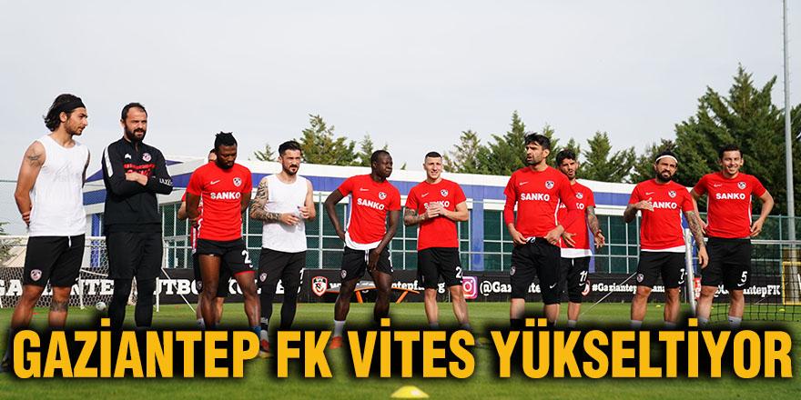 Gaziantep FK vites yükseltiyor