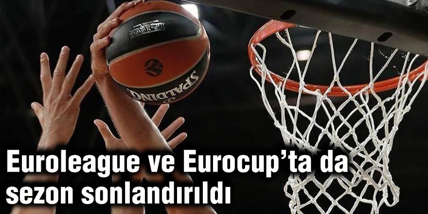 Euroleague ve Eurocup'ta da sezon sonlandırıldı