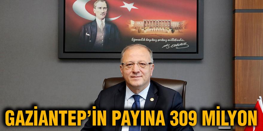 Gaziantep'in payına 309 milyon