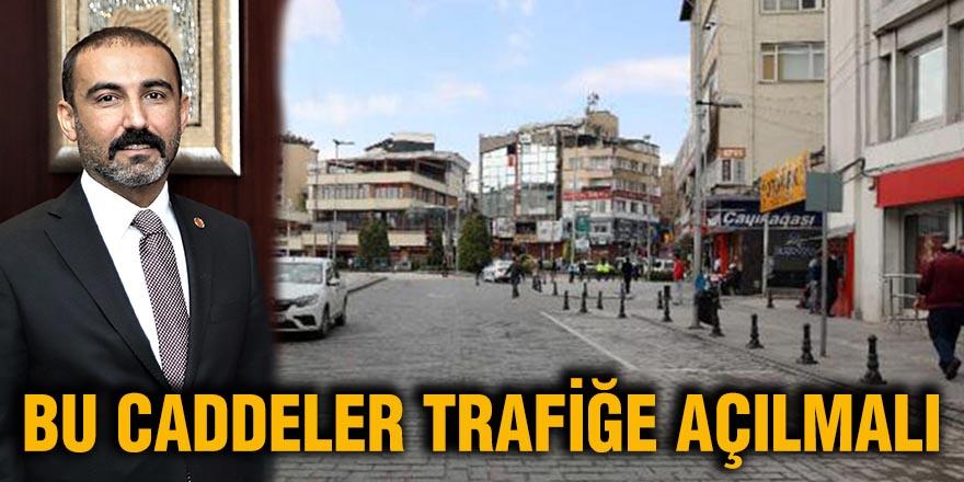 Bu caddeler trafiğe açılmalı