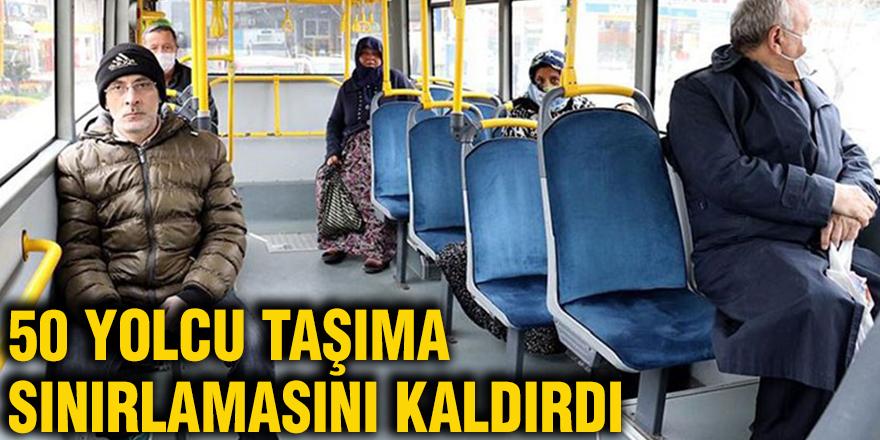 50 yolcu taşıma sınırlamasını kaldırdı