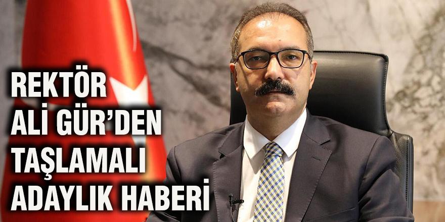 Rektör Ali Gür'den taşlamalı adaylık haberi