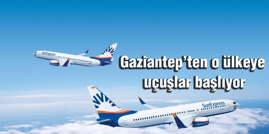 Gaziantep'ten o ülkeye uçuşlar başlıyor