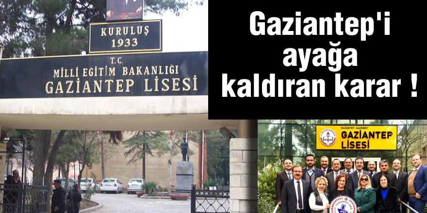 Gaziantep'i ayağa  kaldıran karar !