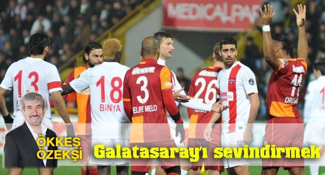 Galatasaray'ı sevindirmek