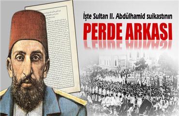 Sultan II. Abdülhamid suikastinın perde arkası