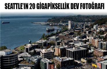 İşte Seattleın 20 gigapiksellik dev fotoğrafı