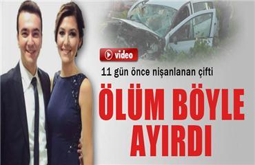 11 gün önce nişanlanan genç kız kazada hayatını kaybetti