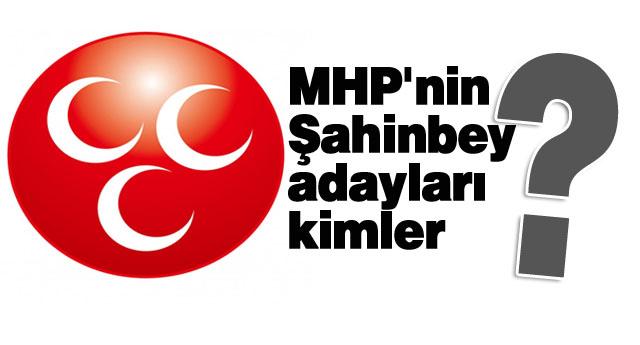 İşte MHP\'nin Şahinbey adayları