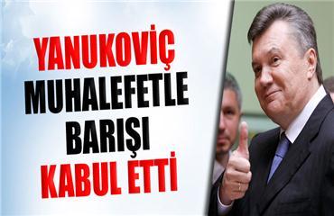 Yanukoviç muhalefetle barışı kabul etti