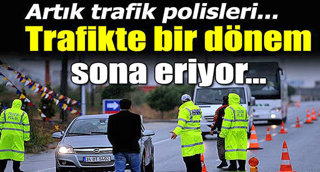 Trafikte sürpriz para cezası dönemi bitiyor