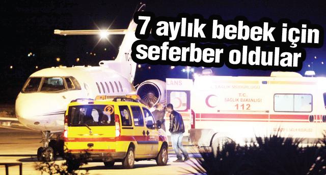 Ambulans uçakla Ankaraya götürdüler