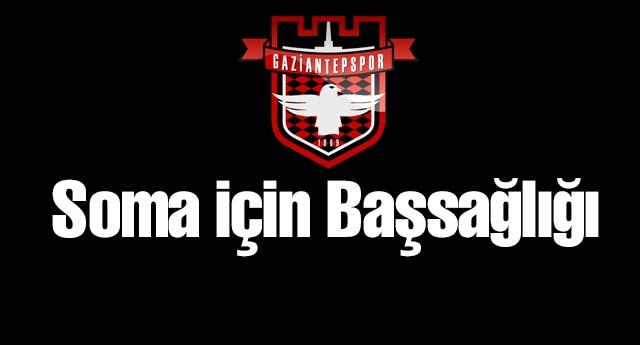 Gaziantepspor'dan başsağlığı