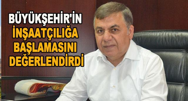 İnşaatçıların Başkanı Büyükşehir'in kararını yorumladı