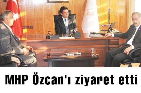 MHP Özcan'ı ziyaret etti