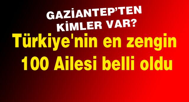 İşte Gaziantep'in ilk 3 Zengini
