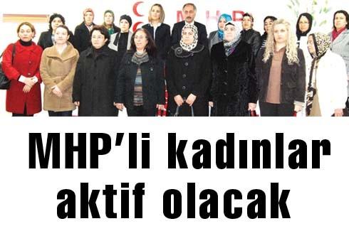 MHP'li kadınlar aktif olacak