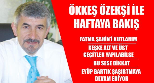 FATMA ŞAHİN'İ KUTLARIM