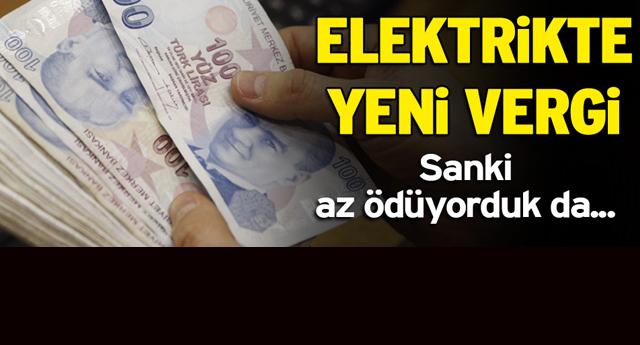 Elektrikte yeni vergi!