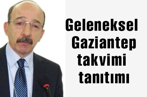 Geleneksel Gaziantep takvimi tanıtımı