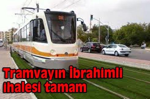 Tramvayın İbrahimli ihalesi tamam
