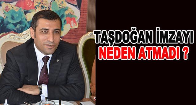 Taşdoğan imzalamadı