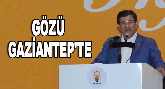 GÖZÜ GAZİANTEP'TE