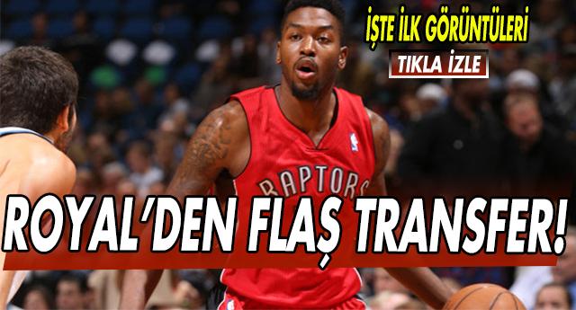 NBA'DEN ROYAL'E TRANSFER