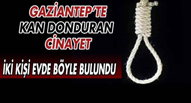 GAZİANTEP'TE AKIL ALMAZ ÖLÜMLER !