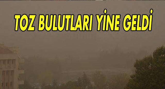 TOZ BULUTLARI GERİ GELDİ