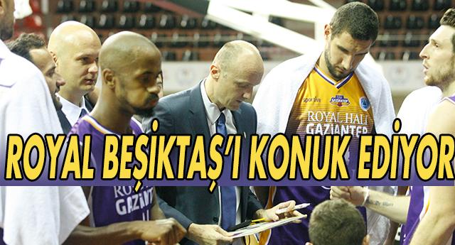 Royal Beşiktaş'ı Konuk Ediyor