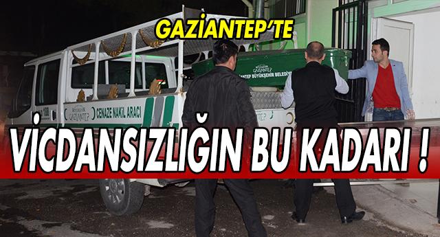 GAZİANTEP'TE ELLERİ BAĞLI, ÇIPLAK CESET BULUNDU !