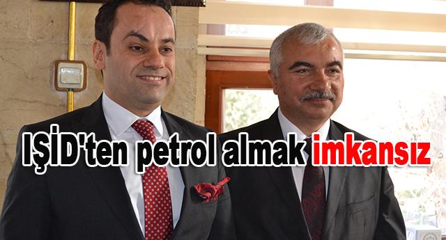 IŞİD'den petrol almamız teknik olarak mümkün değil