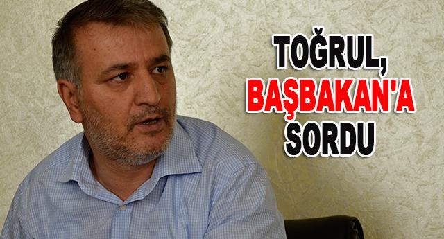 Toğrul'dan Başbakana  soru önergesi