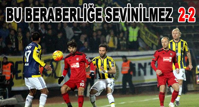 Fenerbahçe ile 2-2 kaldık ama sevinemedik