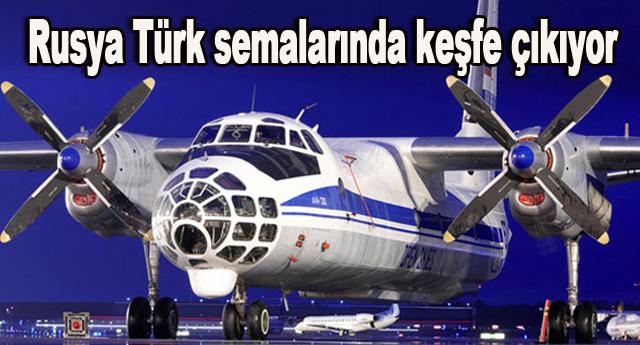 Türkiye üzerinde gözlem uçuşu yapacaklar