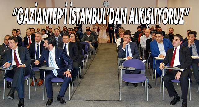 Gaziantep'i İstanbul'dan alkışlıyoruz