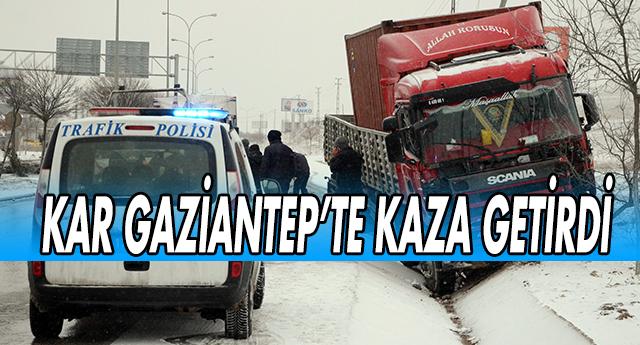 GAZİANTEP'TE BİR KAZA DAHA !