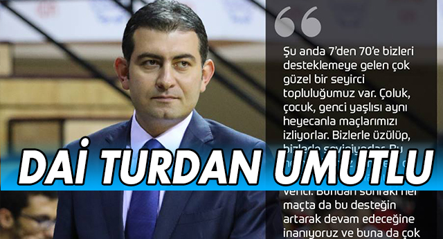 Boray Dai turdan umutlu
