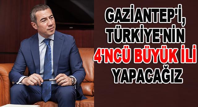 GAZİANTEP'İ ÇOK FIRSATLAR BEKLİYOR