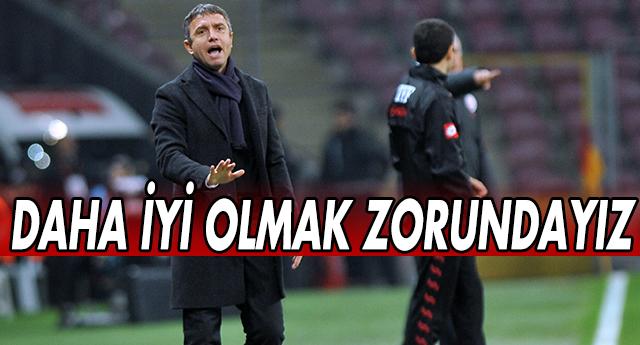 TOPÇU ''DAHA İYİ OMALIYIZ''