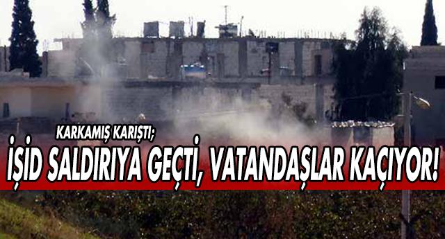 KARKAMIŞ'A IŞİD SALDIRISI, İNSANLAR KAÇIYOR !