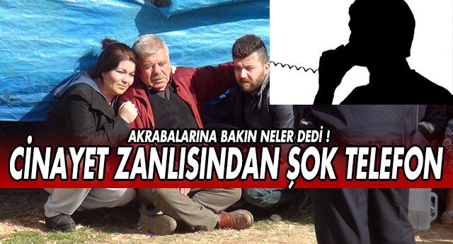 CİNAYET ZANLISINDAN ŞOK TELEFON GÖRÜŞMESİ !