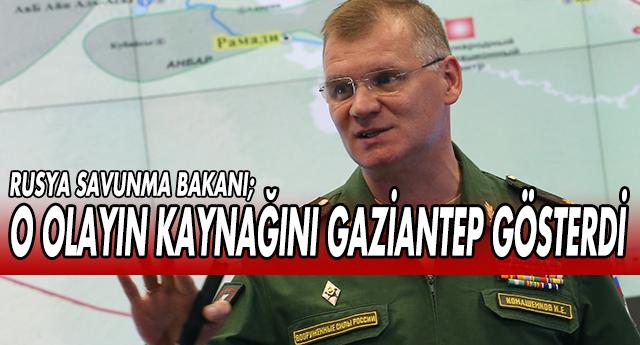 FLAŞ | RUSYA GAZİANTEP'İ İŞARET ETTİ !