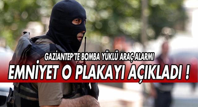 FLAŞ | GAZİANTEP'TE BOMBA YÜKLÜ MİNİBÜS ALARMI