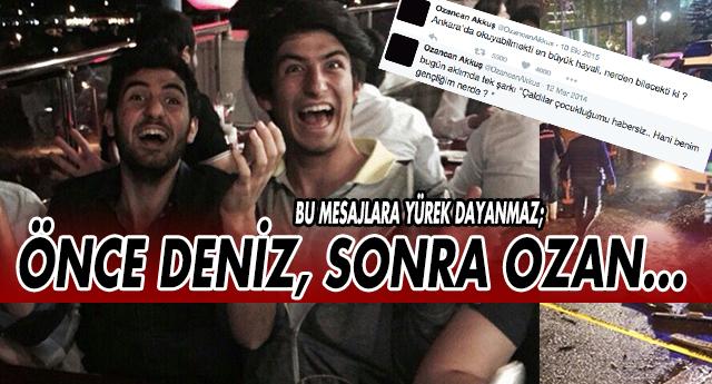 BEŞ AY ÖNCE ARKADAŞI, ŞİMDİ DE OZAN...