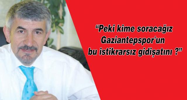 GAZİANTEPSPOR'U KİME SORALIM?