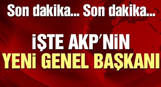 AKP'nin yeni Genel Başkanı kim oldu?
