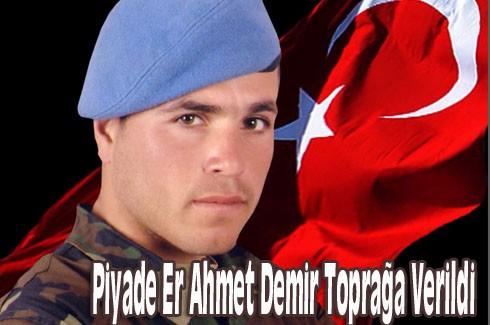 Piyade Er Ahmet Demir Toprağa Verildi