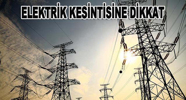 Çalışma nedeniyle elektrik kesintisi  yapılacak